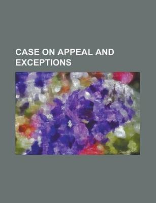 Case on Appeal and Exceptions