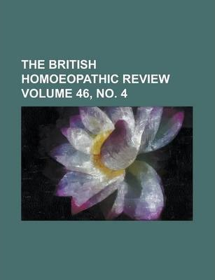 The British Homoeopathic Review Volume 46, No. 4