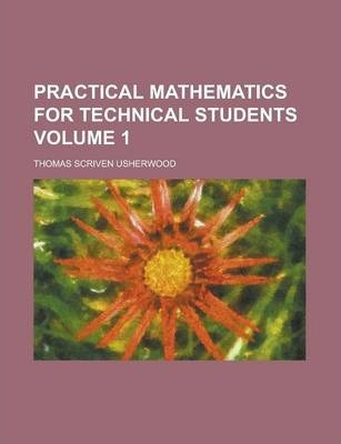 Practical Mathematics for Technical Students Volume 1