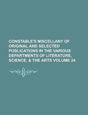 Constable's Miscellany of Original and Selected Publications in the Various Departments of Literature, Science, & the Arts Volume 24