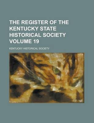 The Register of the Kentucky State Historical Society Volume 19