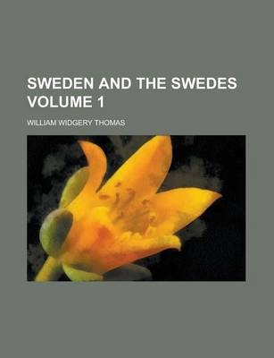 Sweden and the Swedes Volume 1