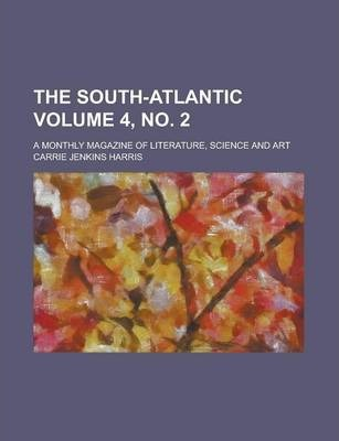 The South-Atlantic; A Monthly Magazine of Literature, Science and Art Volume 4, No. 2