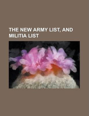 The New Army List, and Militia List