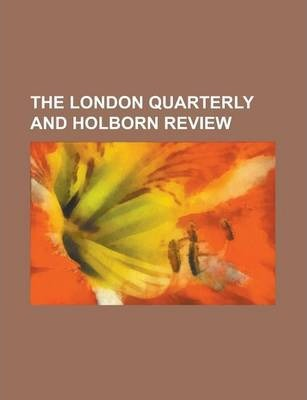 The London Quarterly and Holborn Review Volume 3