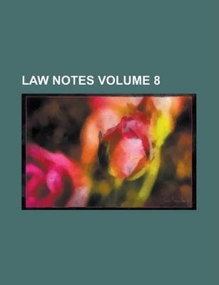 Law Notes Volume 8
