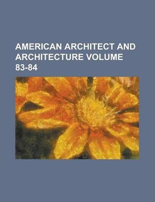 American Architect and Architecture Volume 83-84