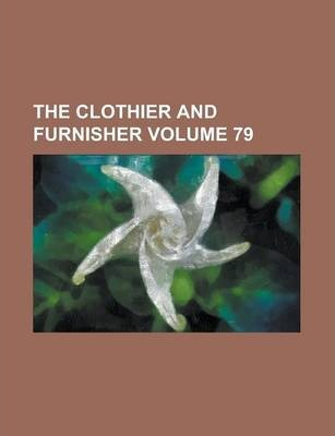 The Clothier and Furnisher Volume 79
