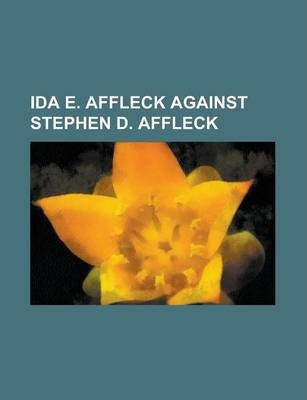 Ida E. Affleck Against Stephen D. Affleck