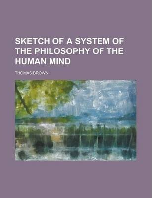 Sketch of a System of the Philosophy of the Human Mind