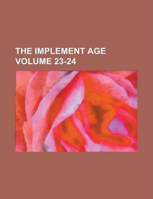The Implement Age Volume 23-24