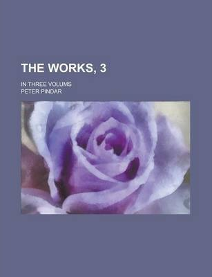 The Works, 3; In Three Volums