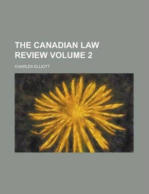 The Canadian Law Review Volume 2
