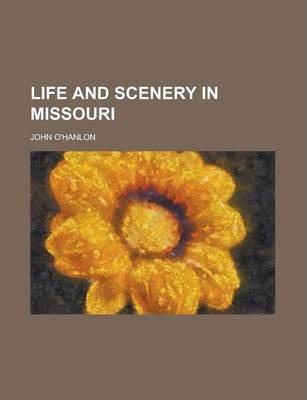 Life and Scenery in Missouri