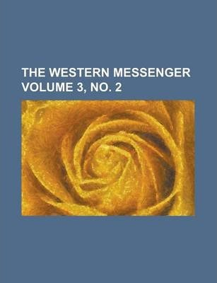 The Western Messenger Volume 3, No. 2