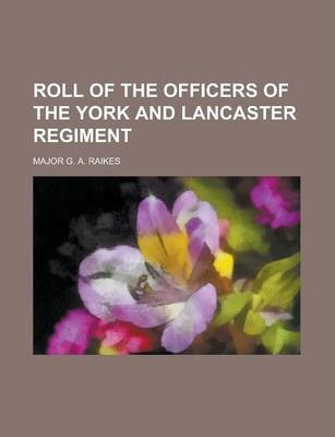 Roll of the Officers of the York and Lancaster Regiment