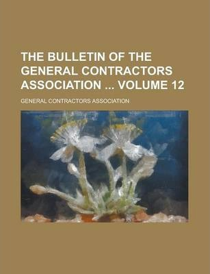 The Bulletin of the General Contractors Association Volume 12