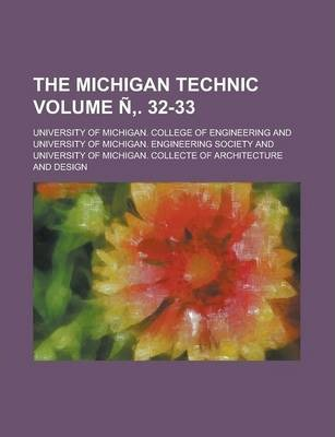 The Michigan Technic Volume N . 32-33