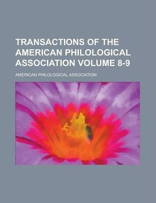 Transactions of the American Philological Association Volume 8-9