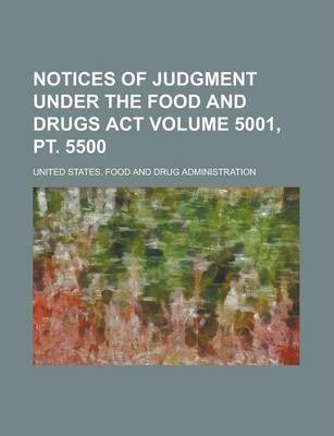 Notices of Judgment Under the Food and Drugs ACT Volume 5001, PT. 5500