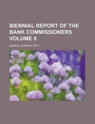 Biennial Report of the Bank Commissioners Volume 9