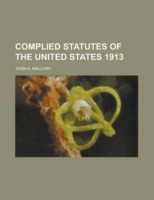 Complied Statutes of the United States 1913
