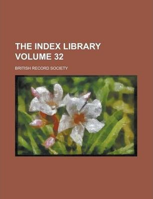 The Index Library Volume 32