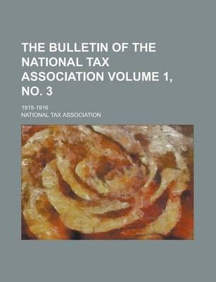 The Bulletin of the National Tax Association; 1915-1916 Volume 1, No. 3