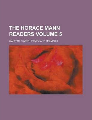 The Horace Mann Readers Volume 5