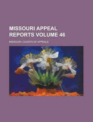 Missouri Appeal Reports Volume 46