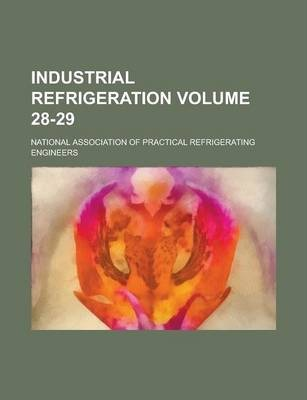 Industrial Refrigeration Volume 28-29