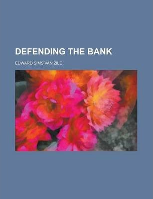 Defending the Bank