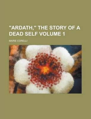 Ardath, the Story of a Dead Self Volume 1