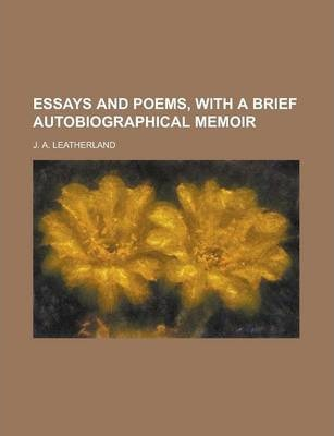 Essays and Poems, with a Brief Autobiographical Memoir