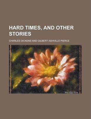 Hard Times, and Other Stories