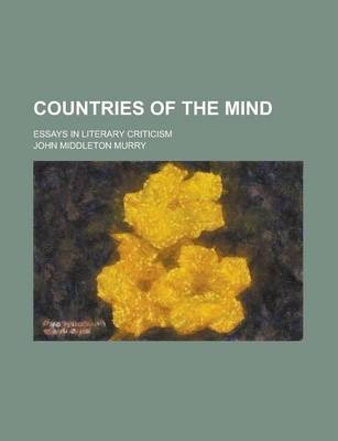 Countries of the Mind; Essays in Literary Criticism