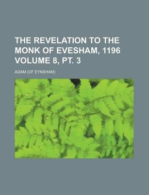 The Revelation to the Monk of Evesham, 1196 Volume 8, PT. 3