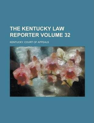 The Kentucky Law Reporter Volume 32
