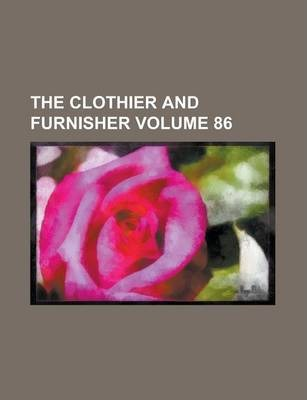 The Clothier and Furnisher Volume 86