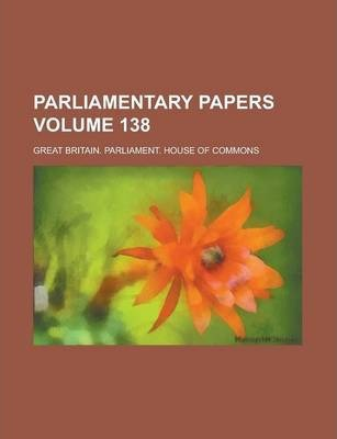 Parliamentary Papers Volume 138