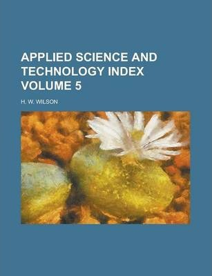 Applied Science and Technology Index Volume 5