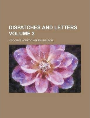 Dispatches and Letters Volume 3
