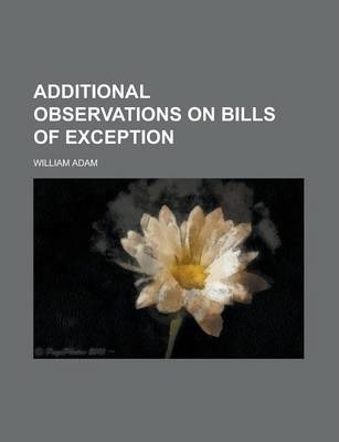 Additional Observations on Bills of Exception