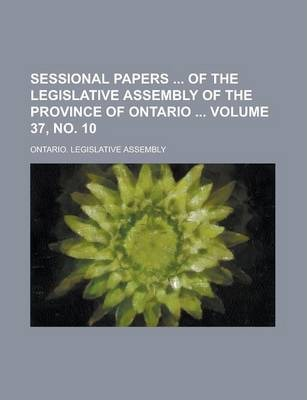 Sessional Papers of the Legislative Assembly of the Province of Ontario Volume 37, No. 10
