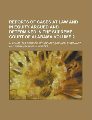 Reports of Cases at Law and in Equity Argued and Determined in the Supreme Court of Alabama Volume 2