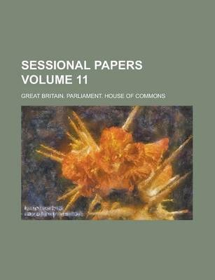 Sessional Papers Volume 11