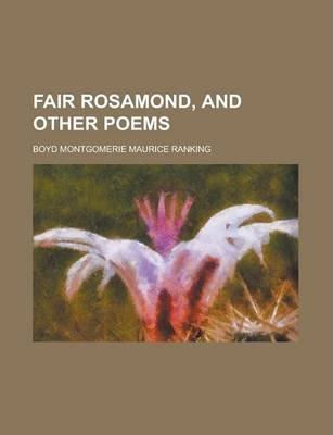 Fair Rosamond, and Other Poems