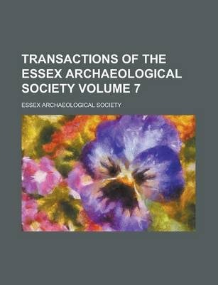Transactions of the Essex Archaeological Society Volume 7
