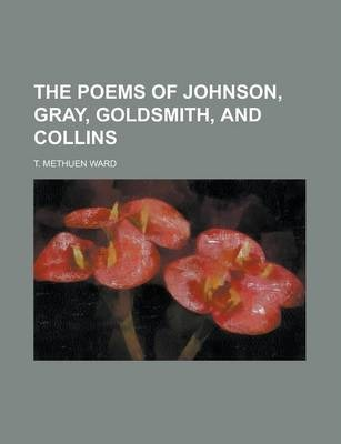 The Poems of Johnson, Gray, Goldsmith, and Collins