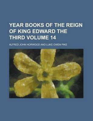 Year Books of the Reign of King Edward the Third Volume 14